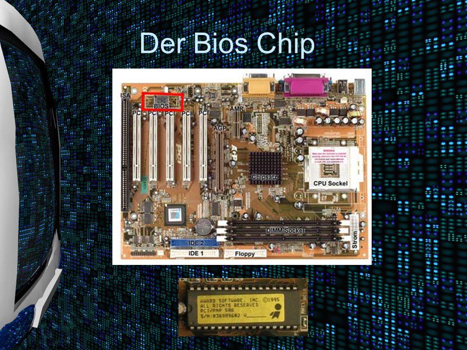 Begriffserklärung Bios BIOS ist die Abkürzung für Basic Input Output System Informationen werden fest gespeichert (EPROM) Chip wird über Batterie mit Strom versorgt Löst Problem des Zugriffs von CPU auf Speicher bevor dies von dem Betriebssystem übernommen wird Speicherung von Einstellungen im CMOS Baustein