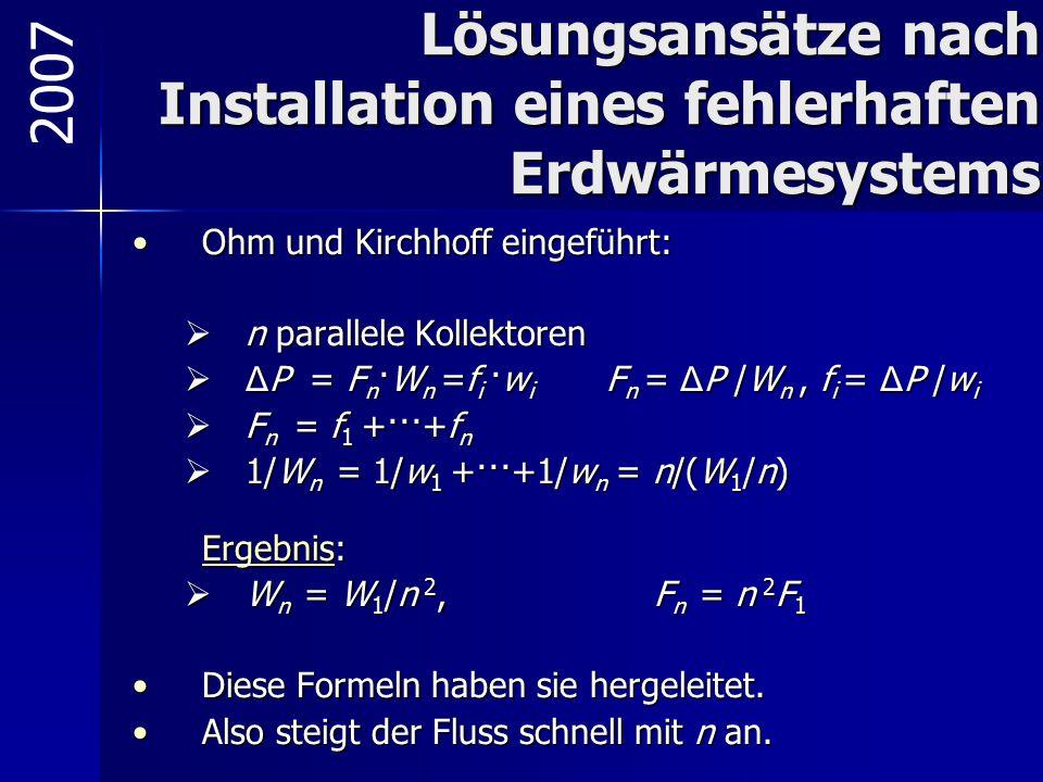 Lösungsansätze nach Installation eines fehlerhaften Erdwärmesystems Ohm und Kirchhoff eingeführt:Ohm und Kirchhoff eingeführt:  n parallele Kollektor