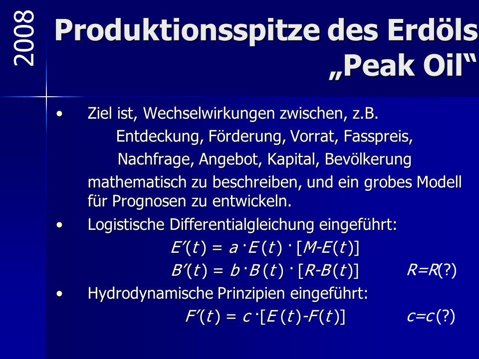 """Produktionsspitze des Erdöls """"Peak Oil"""" Ziel ist, Wechselwirkungen zwischen, z.B.Ziel ist, Wechselwirkungen zwischen, z.B. Entdeckung, Förderung, Vorr"""