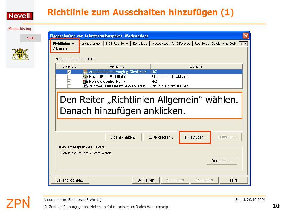 © Zentrale Planungsgruppe Netze am Kultusministerium Baden-Württemberg Musterlösung Stand: 20.10.2004 10 Automatisches Shutdown (F.Wrede) Richtlinie z