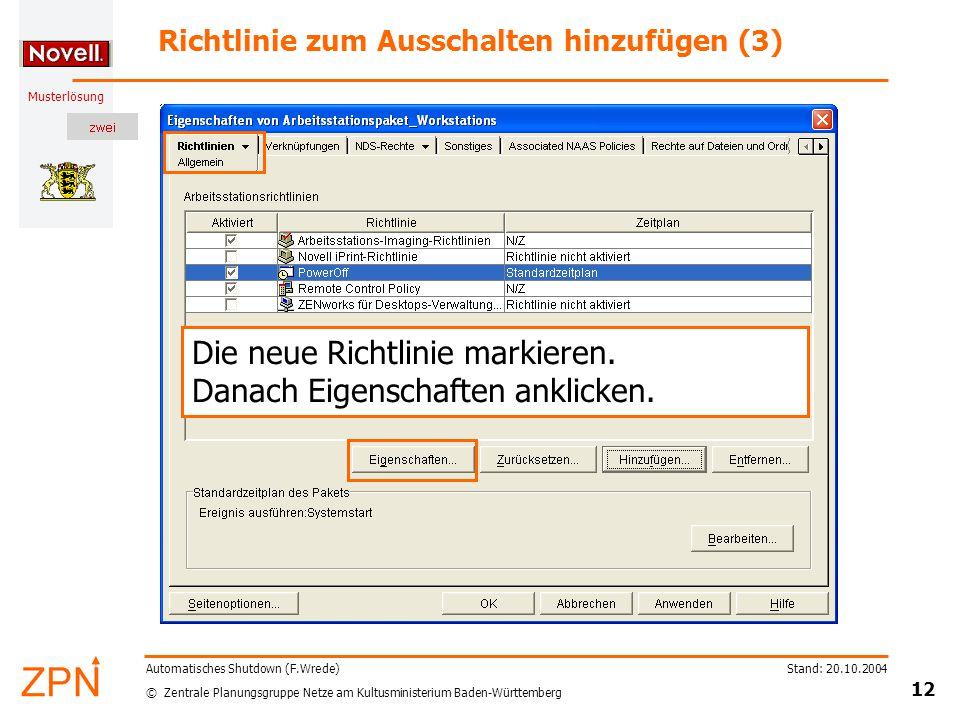 © Zentrale Planungsgruppe Netze am Kultusministerium Baden-Württemberg Musterlösung Stand: 20.10.2004 12 Automatisches Shutdown (F.Wrede) Richtlinie z