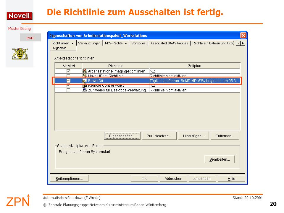 © Zentrale Planungsgruppe Netze am Kultusministerium Baden-Württemberg Musterlösung Stand: 20.10.2004 20 Automatisches Shutdown (F.Wrede) Die Richtlin
