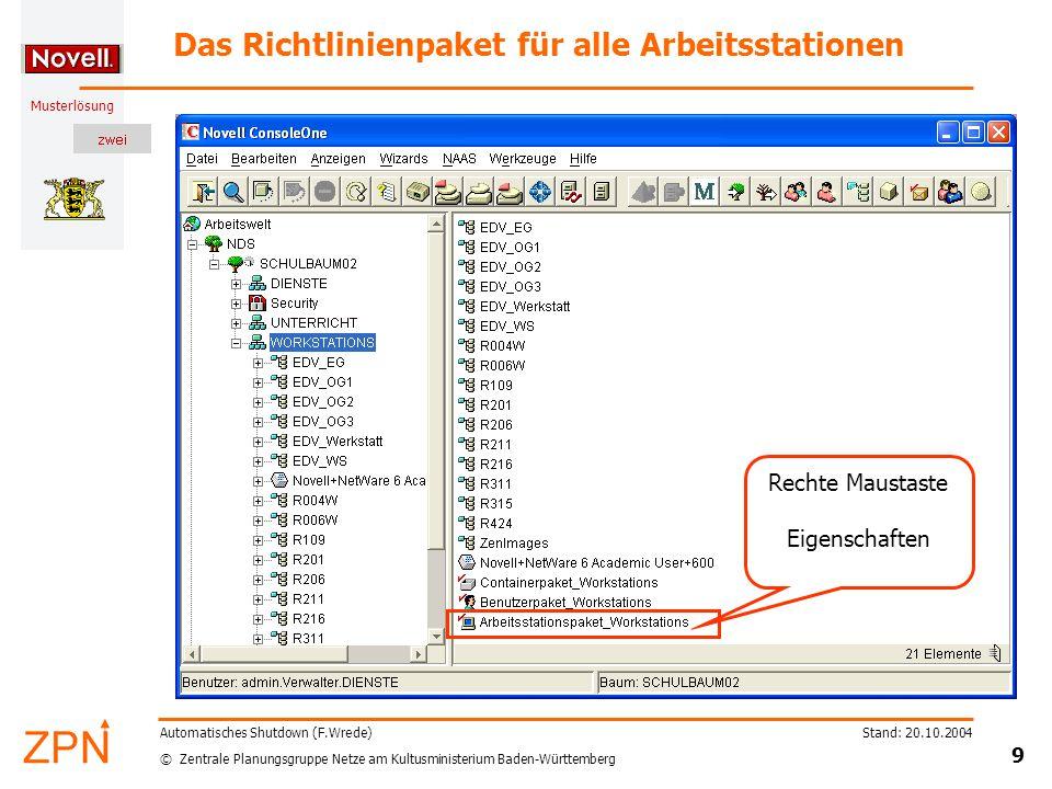 """© Zentrale Planungsgruppe Netze am Kultusministerium Baden-Württemberg Musterlösung Stand: 20.10.2004 10 Automatisches Shutdown (F.Wrede) Richtlinie zum Ausschalten hinzufügen (1) Den Reiter """"Richtlinien Allgemein wählen."""