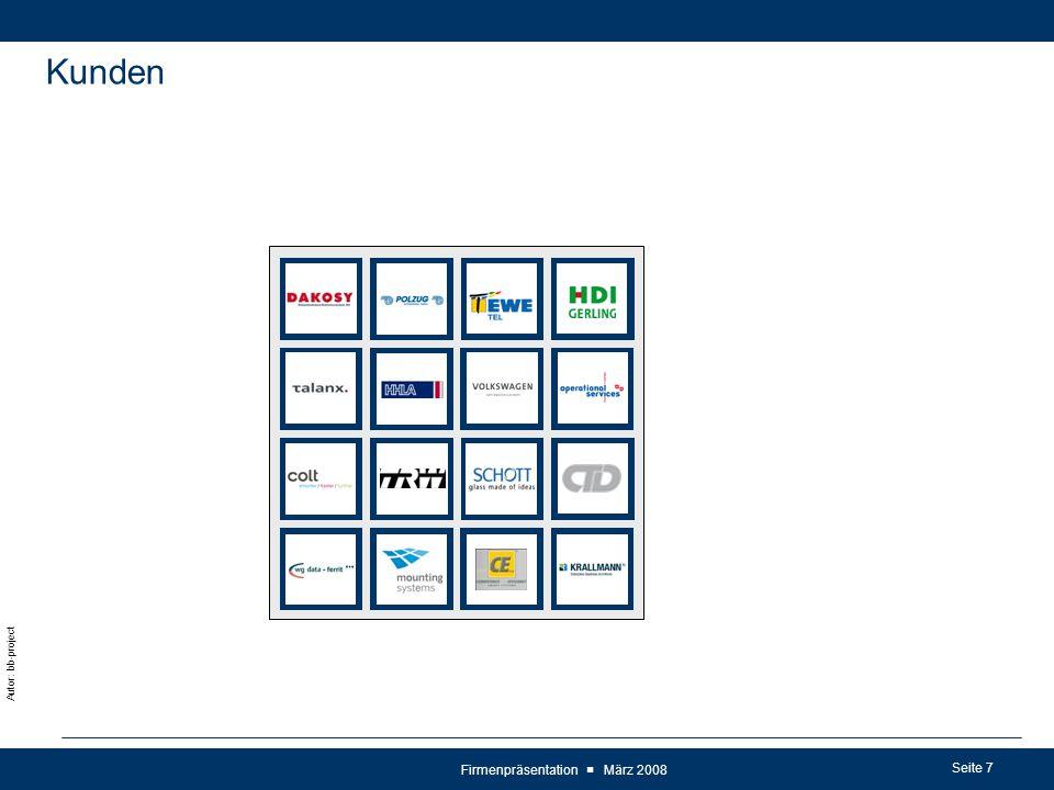 Seite 8 Autor: bb-project Firmenpräsentation ■ März 2008 Kunden