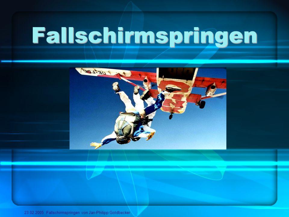 Fallschirmspringen 23.02.2005 Fallschirmspringen von Jan-Philipp Goldbecker Inhalt 2.
