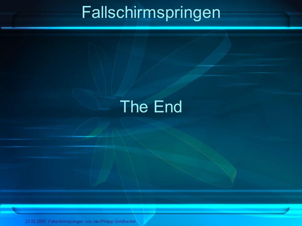 Fallschirmspringen 23.02.2005 Fallschirmspringen von Jan-Philipp Goldbecker The End