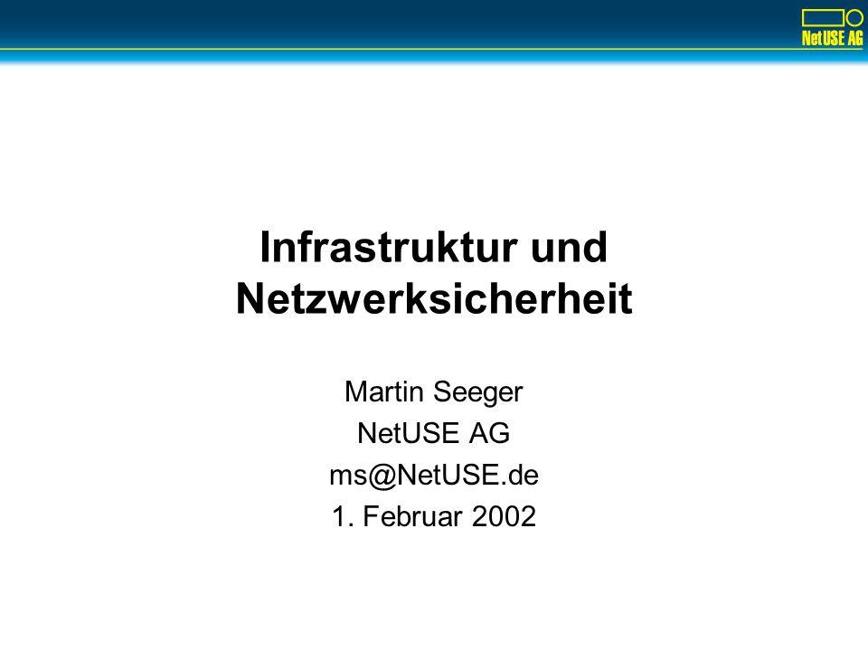 Copyright ©2002 by NetUSE AG12 Infrastruktur und Netzwerksicherheit Konsolidierung von Monitoring und Protokollierung –Es muß sichergestellt sein, daß der Ausfall von Komponenten (insbesondere redundanter Komponenten) bemerkt wird –Für alle zentralen Systeme (Router, Switche, Server) sollten bestimmte Rahmenparameter (Systemlast, Plattenplatz, etc.) überwacht werden bzw.