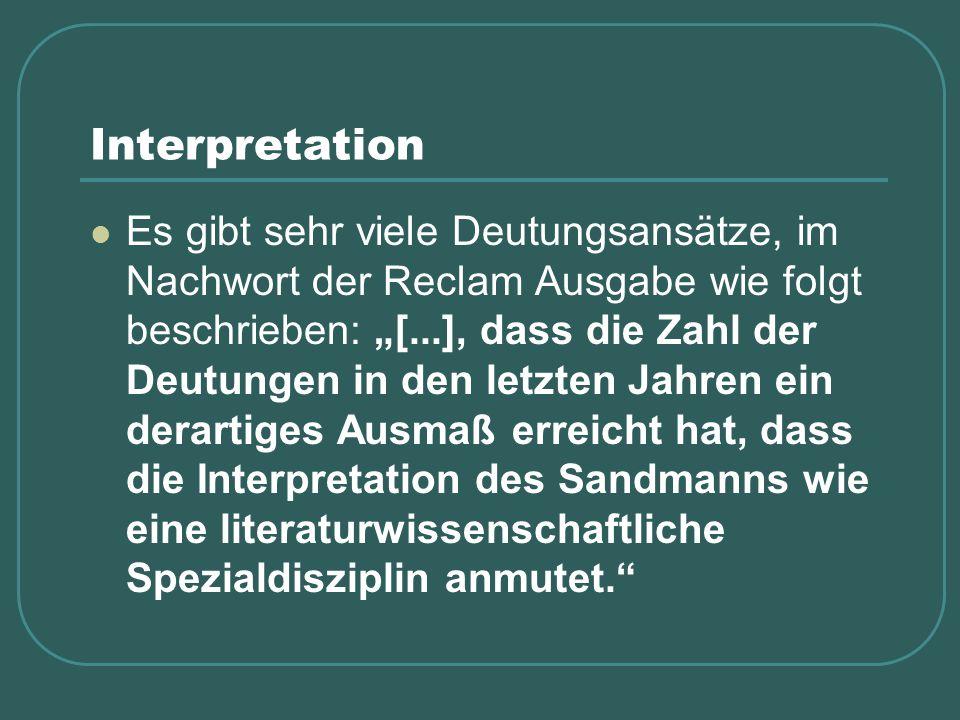 """Interpretation Es gibt sehr viele Deutungsansätze, im Nachwort der Reclam Ausgabe wie folgt beschrieben: """"[...], dass die Zahl der Deutungen in den le"""
