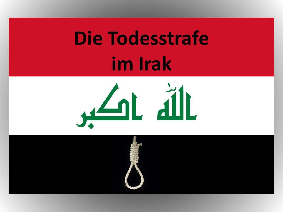 Die Fakten: Die Todesstrafe wurde nach dem Sturz Saddam Husseins von der amerikanischen Übergangsverwaltung ausgesetzt.