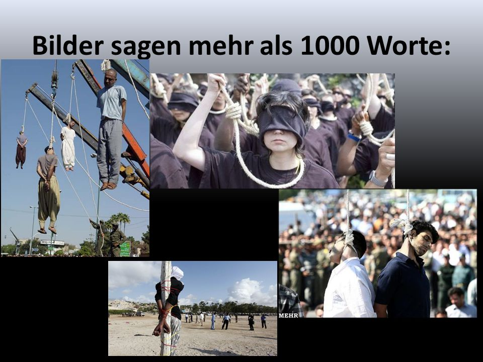 Quellenangaben: Initiative-gegen-die-todesstrafe.de Bild.de Klausens.com Google Bildersuche