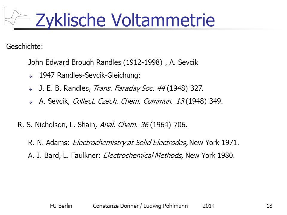 FU Berlin Constanze Donner / Ludwig Pohlmann 201418 Zyklische Voltammetrie Geschichte: John Edward Brough Randles (1912-1998), A.