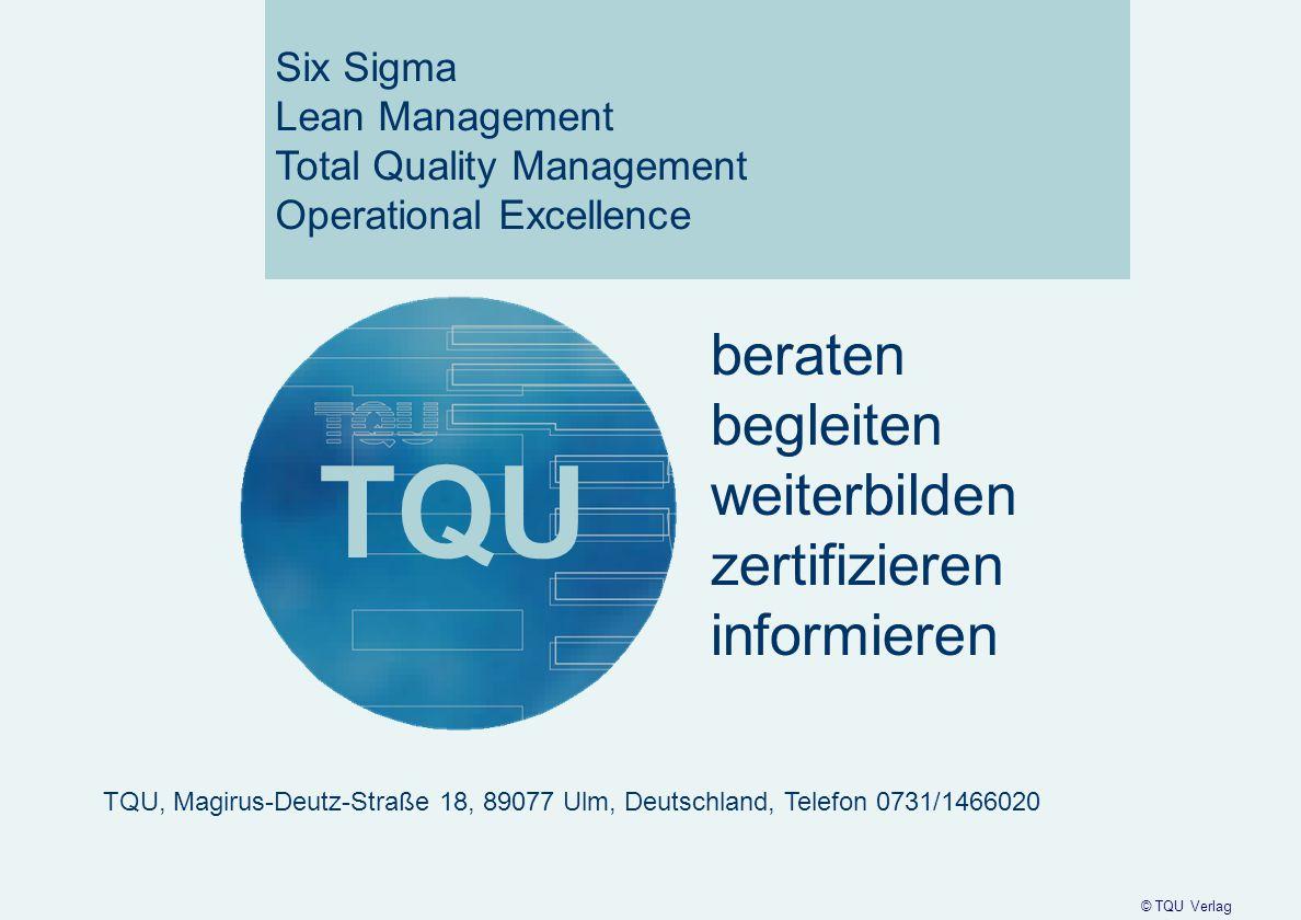 2 Six Sigma Lean Management Total Quality Management Operational Excellence TQU © TQU Verlag beraten begleiten weiterbilden zertifizieren informieren