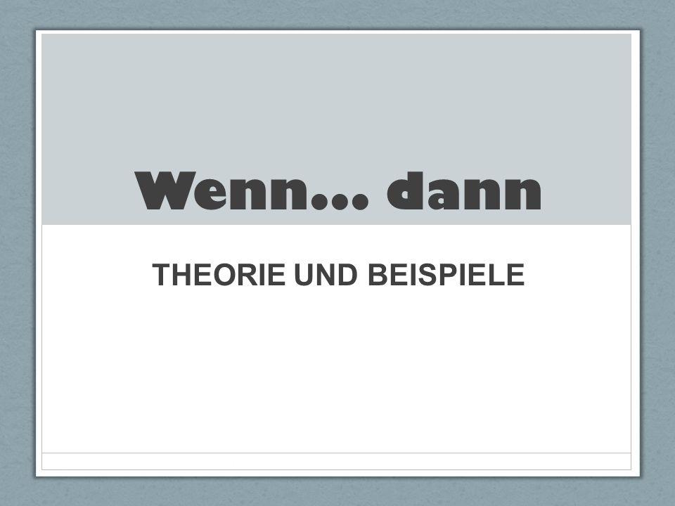 Quand /si (wenn) …, alors … Wenn … vb conj., (dann) vb suj ….