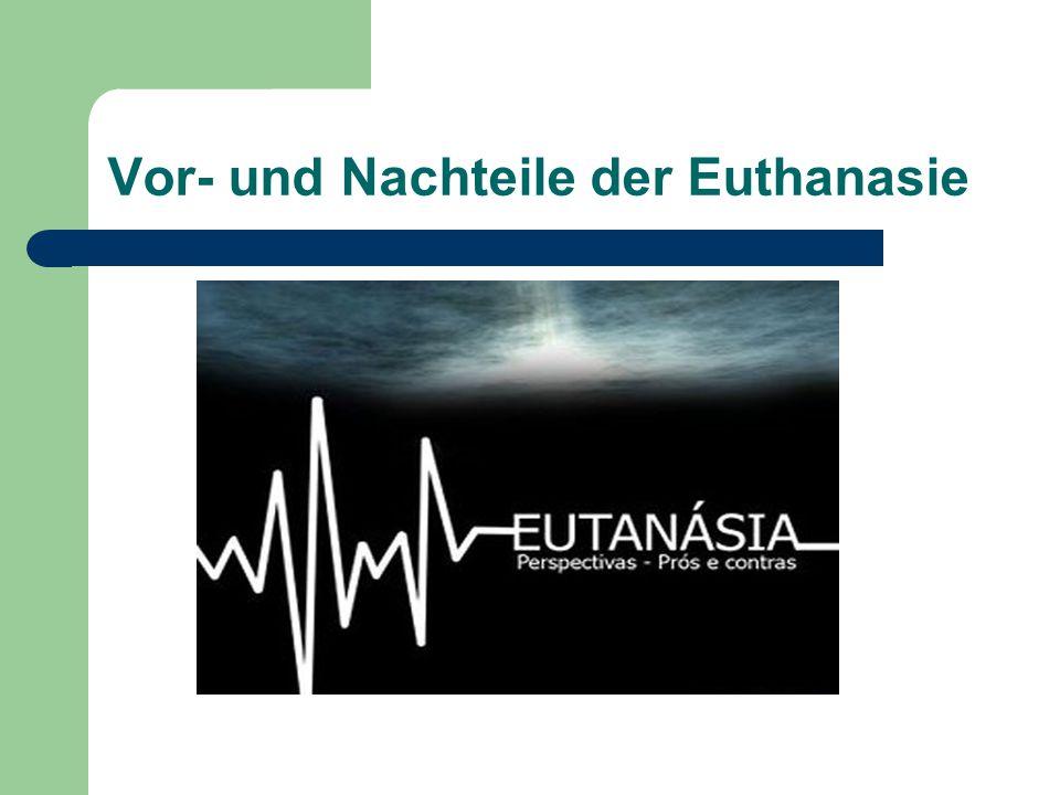 Vor- und Nachteile der Euthanasie