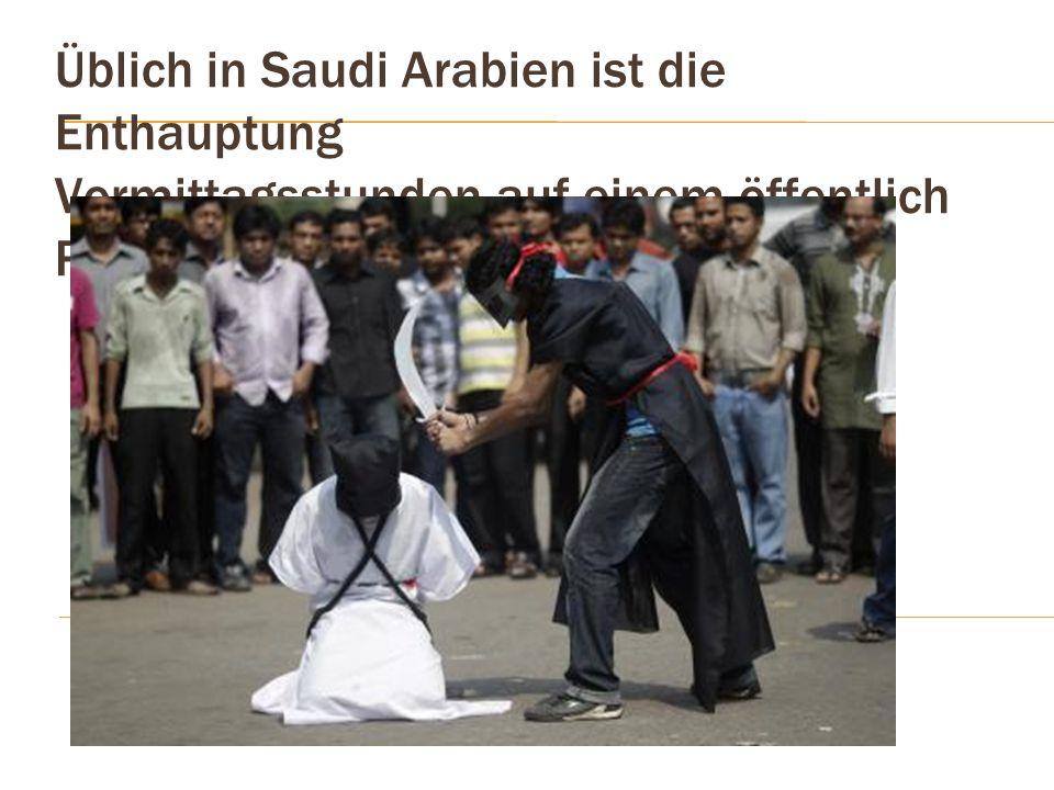 Üblich in Saudi Arabien ist die Enthauptung Vormittagsstunden auf einem öffentlich Platz