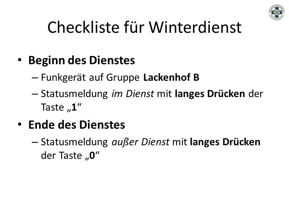 """Checkliste für Winterdienst Beginn des Dienstes – Funkgerät auf Gruppe Lackenhof B – Statusmeldung im Dienst mit langes Drücken der Taste """"1"""" Ende des"""