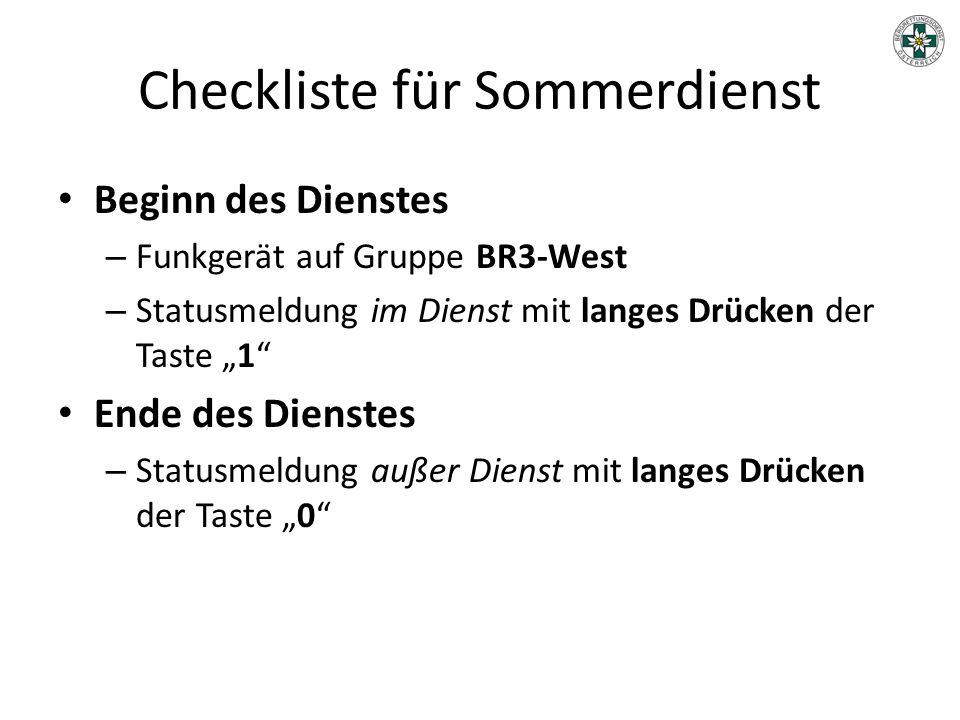 """Checkliste für Sommerdienst Beginn des Dienstes – Funkgerät auf Gruppe BR3-West – Statusmeldung im Dienst mit langes Drücken der Taste """"1"""" Ende des Di"""