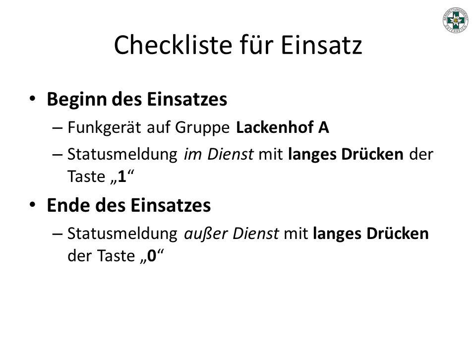 """Checkliste für Einsatz Beginn des Einsatzes – Funkgerät auf Gruppe Lackenhof A – Statusmeldung im Dienst mit langes Drücken der Taste """"1"""" Ende des Ein"""
