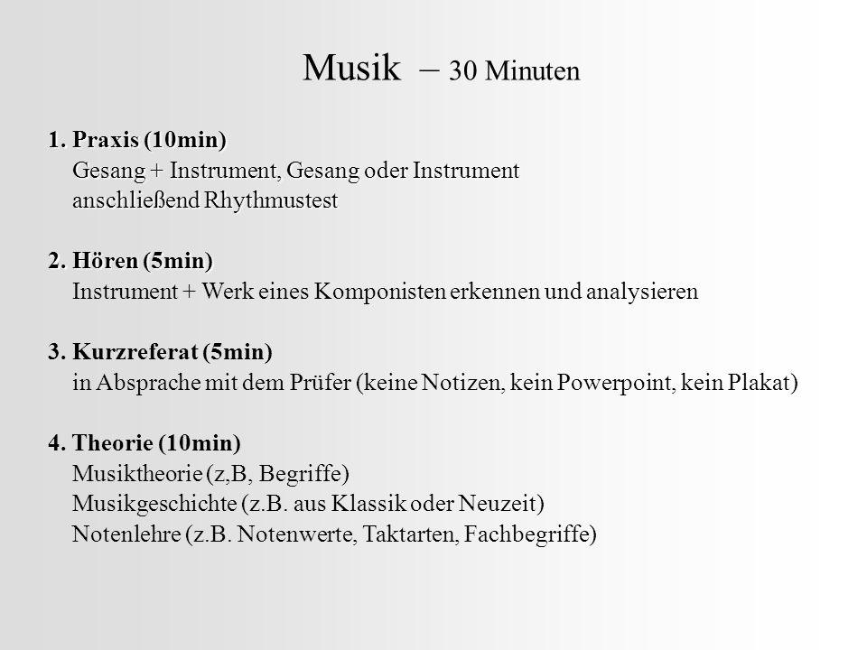 Musik – 30 Minuten 1. Praxis (10min) Gesang + Instrument, Gesang oder Instrument Gesang + Instrument, Gesang oder Instrument anschließend Rhythmustest