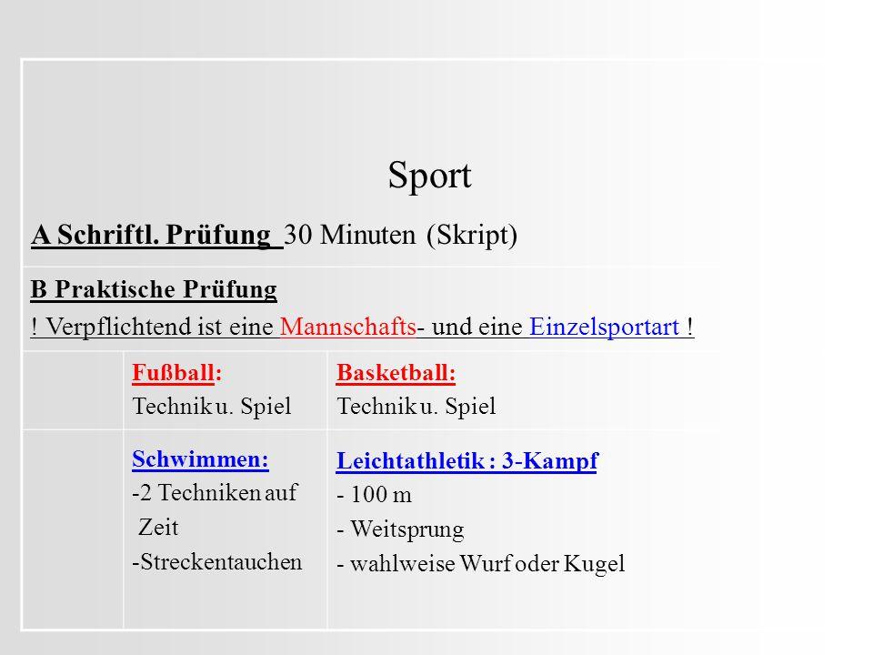 Sport B Praktische Prüfung .Verpflichtend ist eine Mannschafts- und eine Einzelsportart .