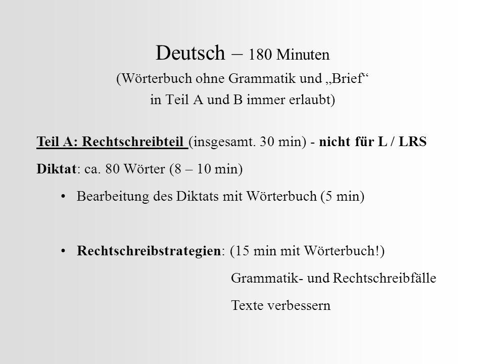 """Deutsch – 180 Minuten (Wörterbuch ohne Grammatik und """"Brief"""" in Teil A und B immer erlaubt) Teil A: Rechtschreibteil (insgesamt. 30 min) - nicht für L"""