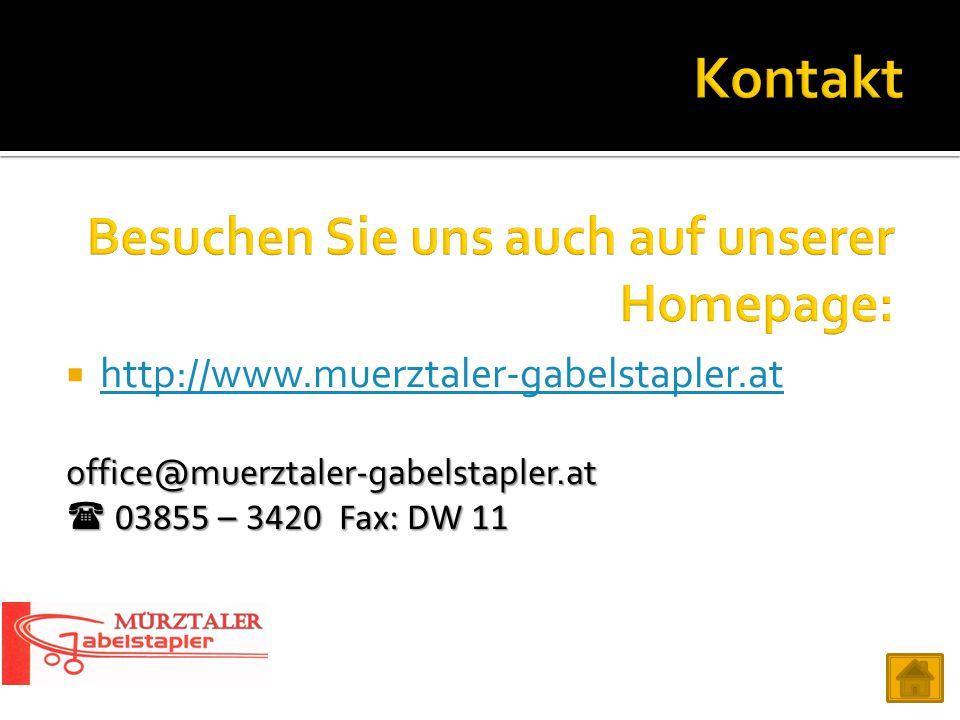  http://www.muerztaler-gabelstapler.at http://www.muerztaler-gabelstapler.atoffice@muerztaler-gabelstapler.at  03855 – 3420 Fax: DW 11