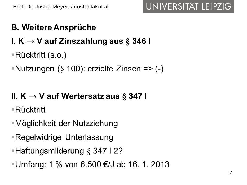 7 Prof.Dr. Justus Meyer, Juristenfakultät B. Weitere Ansprüche I.