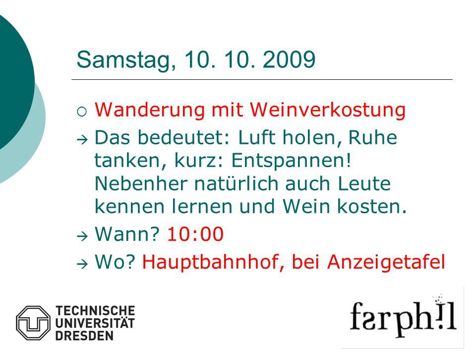 Samstag, 10. 10. 2009  Wanderung mit Weinverkostung  Das bedeutet: Luft holen, Ruhe tanken, kurz: Entspannen! Nebenher natürlich auch Leute kennen l