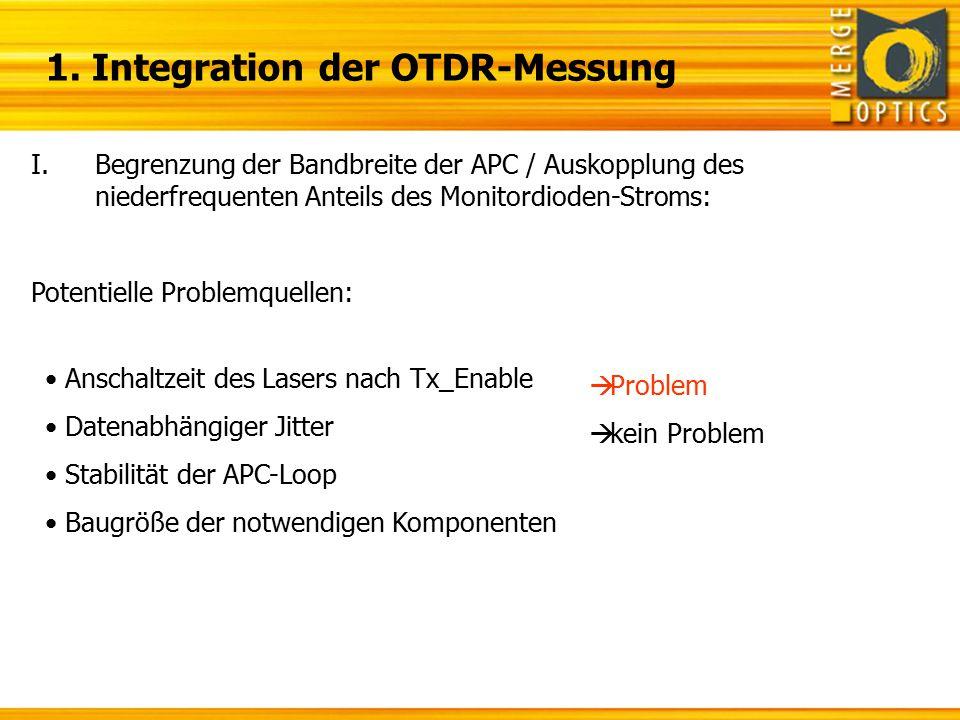 I.Begrenzung der Bandbreite der APC / Auskopplung des niederfrequenten Anteils des Monitordioden-Stroms: Potentielle Problemquellen: Anschaltzeit des
