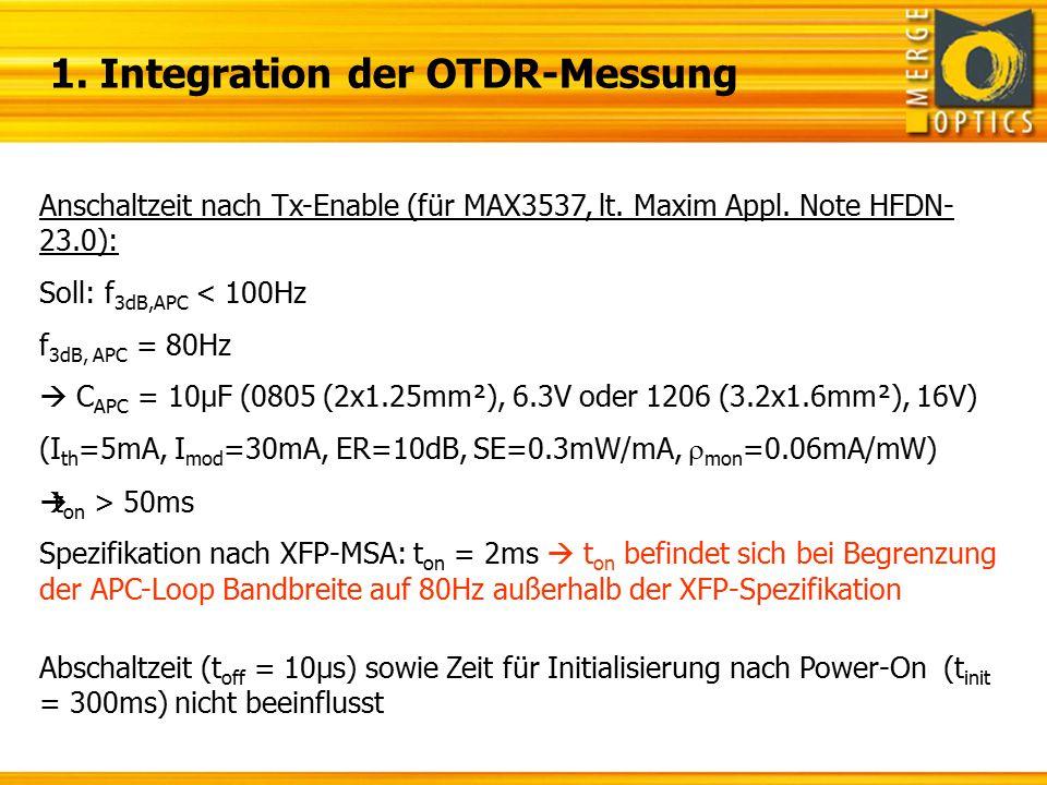 Anschaltzeit nach Tx-Enable (für MAX3537, lt. Maxim Appl. Note HFDN- 23.0): Soll: f 3dB,APC < 100Hz f 3dB, APC = 80Hz  C APC = 10µF (0805 (2x1.25mm²)