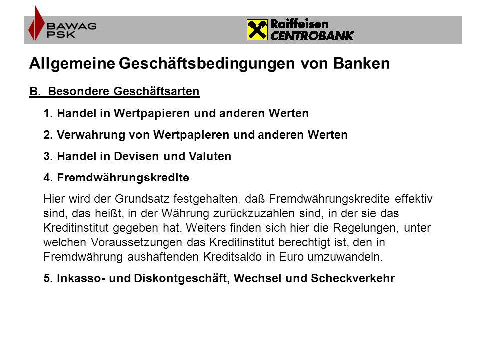 Allgemeine Geschäftsbedingungen von Banken B. Besondere Geschäftsarten 1. Handel in Wertpapieren und anderen Werten 2. Verwahrung von Wertpapieren und