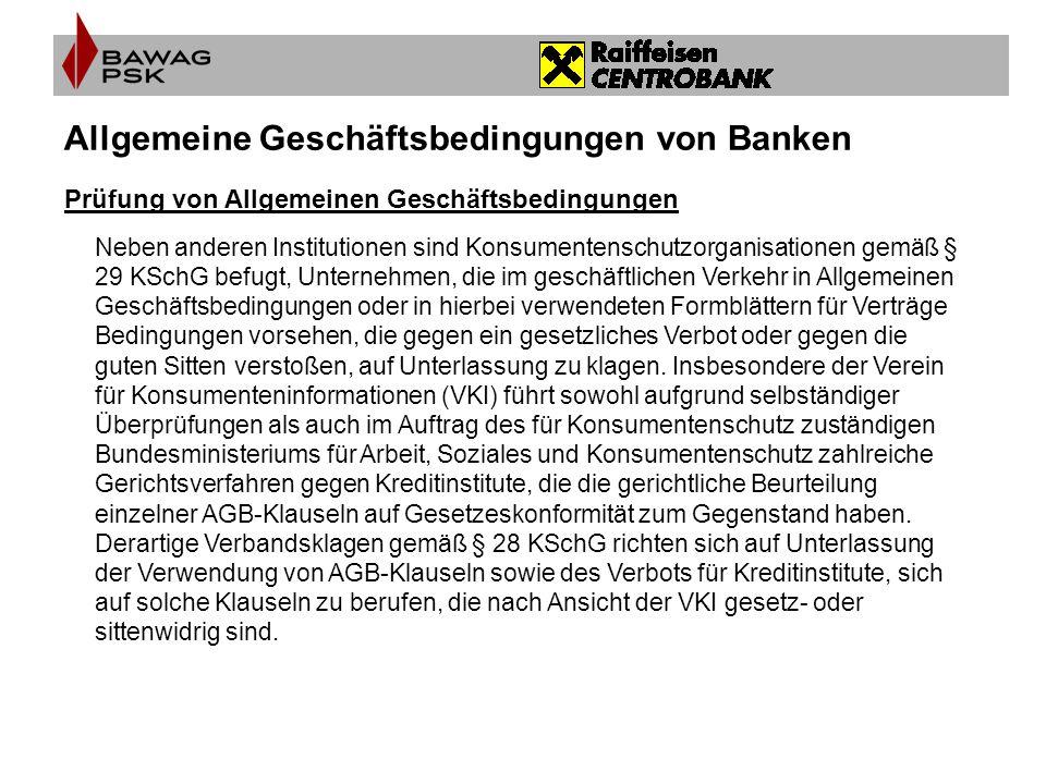 Allgemeine Geschäftsbedingungen von Banken Prüfung von Allgemeinen Geschäftsbedingungen Neben anderen Institutionen sind Konsumentenschutzorganisation