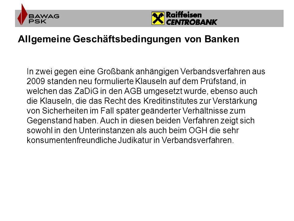 Allgemeine Geschäftsbedingungen von Banken In zwei gegen eine Großbank anhängigen Verbandsverfahren aus 2009 standen neu formulierte Klauseln auf dem