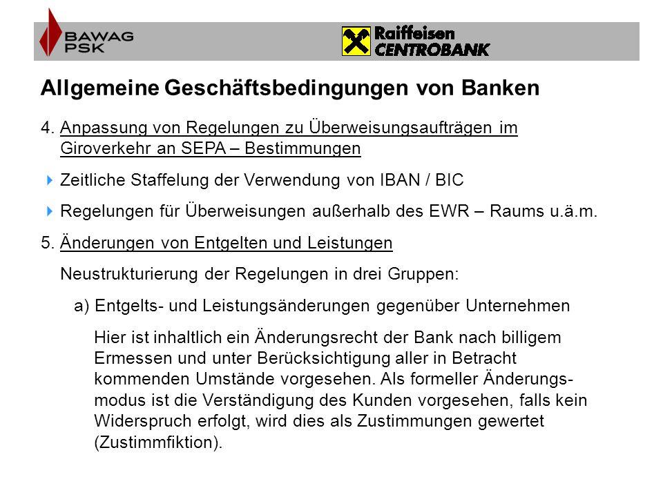 Allgemeine Geschäftsbedingungen von Banken 4.Anpassung von Regelungen zu Überweisungsaufträgen im Giroverkehr an SEPA – Bestimmungen  Zeitliche Staff