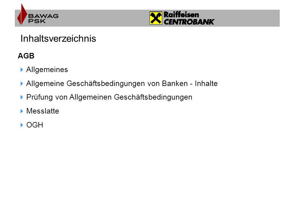 Inhaltsverzeichnis AGB  Allgemeines  Allgemeine Geschäftsbedingungen von Banken - Inhalte  Prüfung von Allgemeinen Geschäftsbedingungen  Messlatte