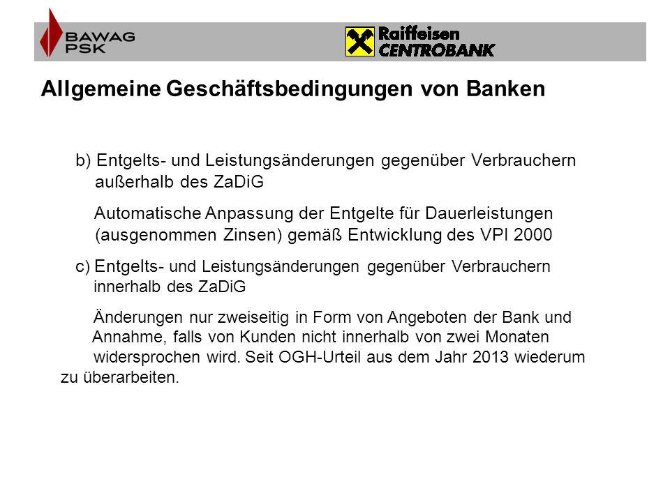 Allgemeine Geschäftsbedingungen von Banken b) Entgelts- und Leistungsänderungen gegenüber Verbrauchern außerhalb des ZaDiG Automatische Anpassung der