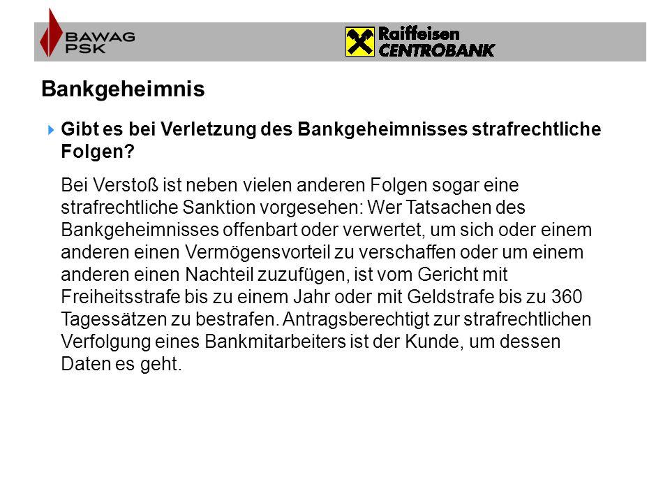 Bankgeheimnis  Gibt es bei Verletzung des Bankgeheimnisses strafrechtliche Folgen? Bei Verstoß ist neben vielen anderen Folgen sogar eine strafrechtl
