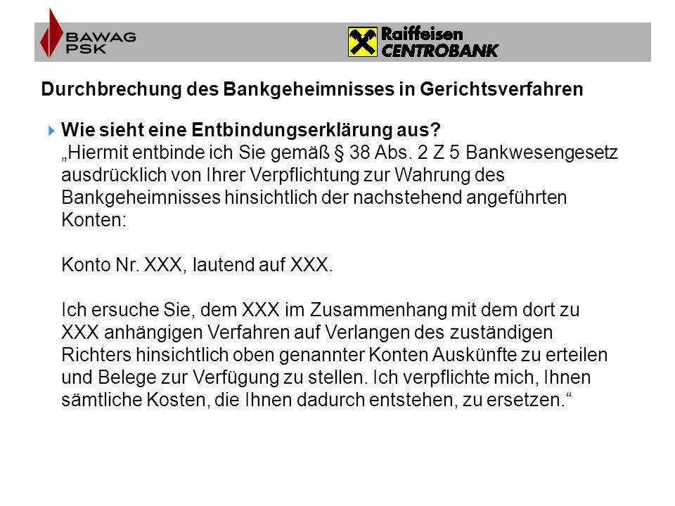 """Durchbrechung des Bankgeheimnisses in Gerichtsverfahren  Wie sieht eine Entbindungserklärung aus? """"Hiermit entbinde ich Sie gemäß § 38 Abs. 2 Z 5 Ban"""