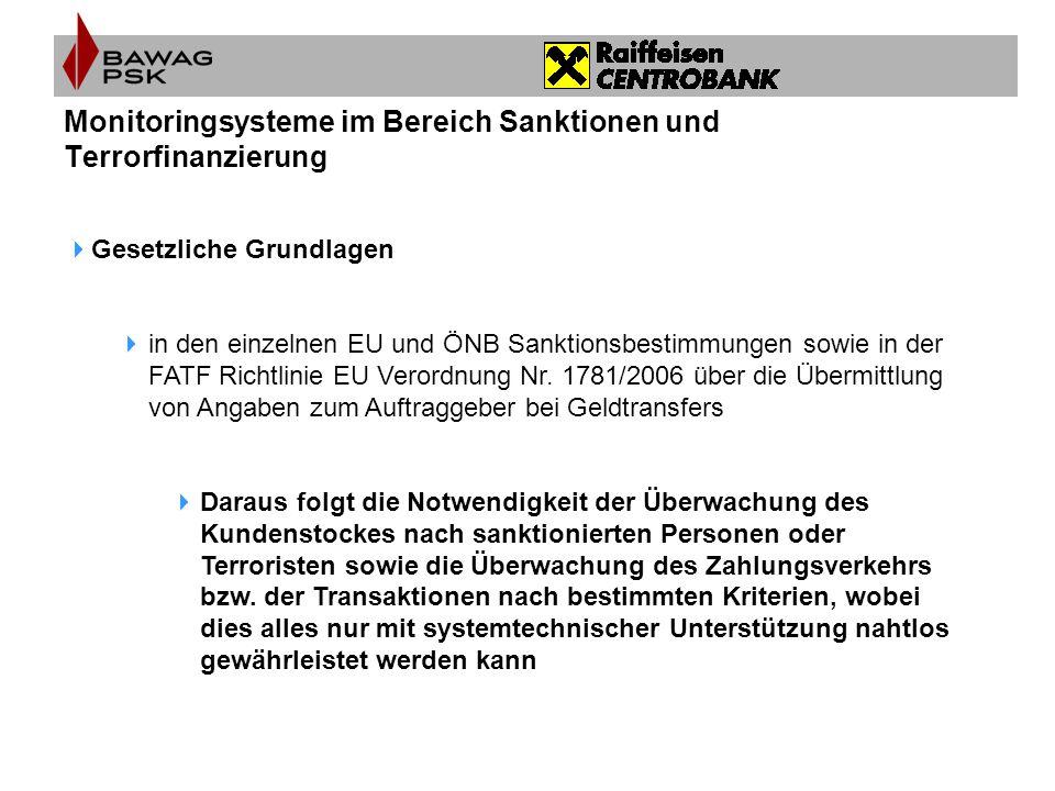 Monitoringsysteme im Bereich Sanktionen und Terrorfinanzierung  Gesetzliche Grundlagen  in den einzelnen EU und ÖNB Sanktionsbestimmungen sowie in d
