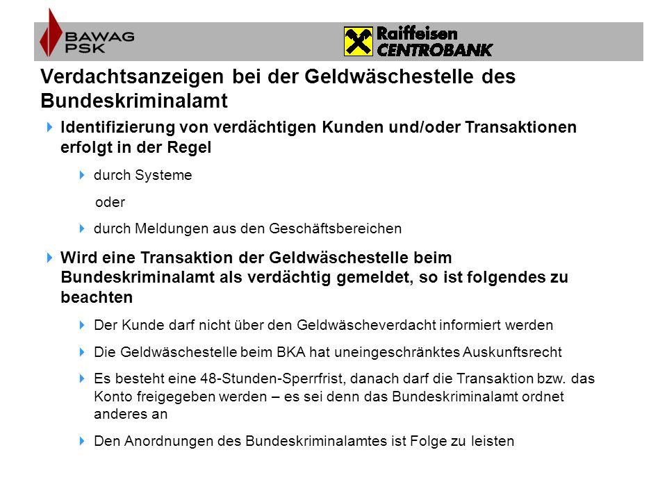 Verdachtsanzeigen bei der Geldwäschestelle des Bundeskriminalamt  Identifizierung von verdächtigen Kunden und/oder Transaktionen erfolgt in der Regel