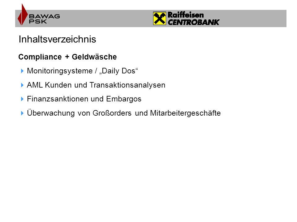 """Inhaltsverzeichnis Compliance + Geldwäsche  Monitoringsysteme / """"Daily Dos""""  AML Kunden und Transaktionsanalysen  Finanzsanktionen und Embargos  Ü"""
