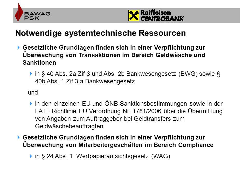 Notwendige systemtechnische Ressourcen  Gesetzliche Grundlagen finden sich in einer Verpflichtung zur Überwachung von Transaktionen im Bereich Geldwä