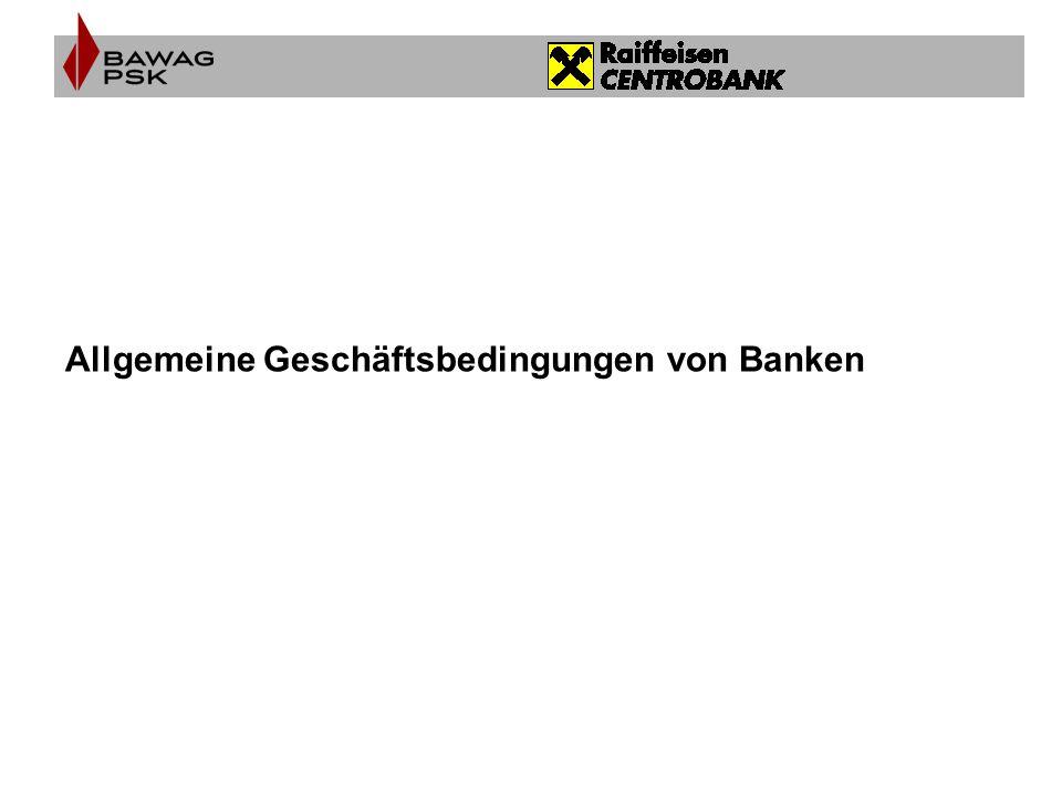 """Allgemeines Bis zum Jahr 2001 gab es einheitliche """"Allgemeine Geschäfts- bedingungen der Österreichischen Kreditunternehmungen ."""