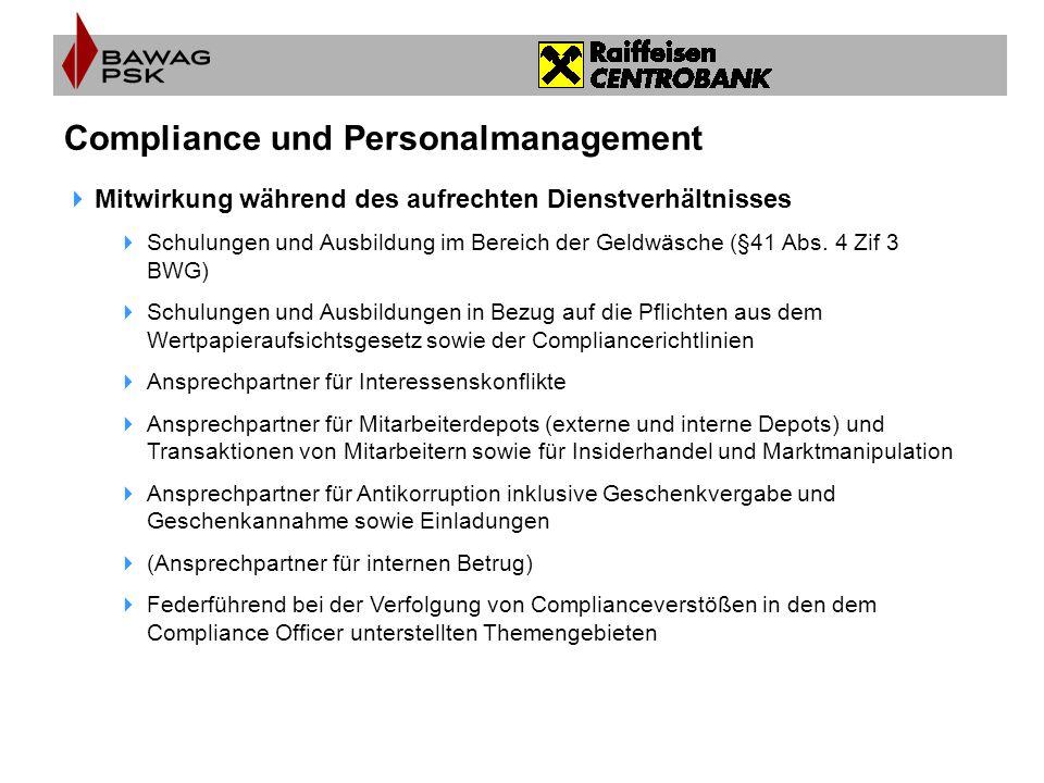Compliance und Personalmanagement  Mitwirkung während des aufrechten Dienstverhältnisses  Schulungen und Ausbildung im Bereich der Geldwäsche (§41 A