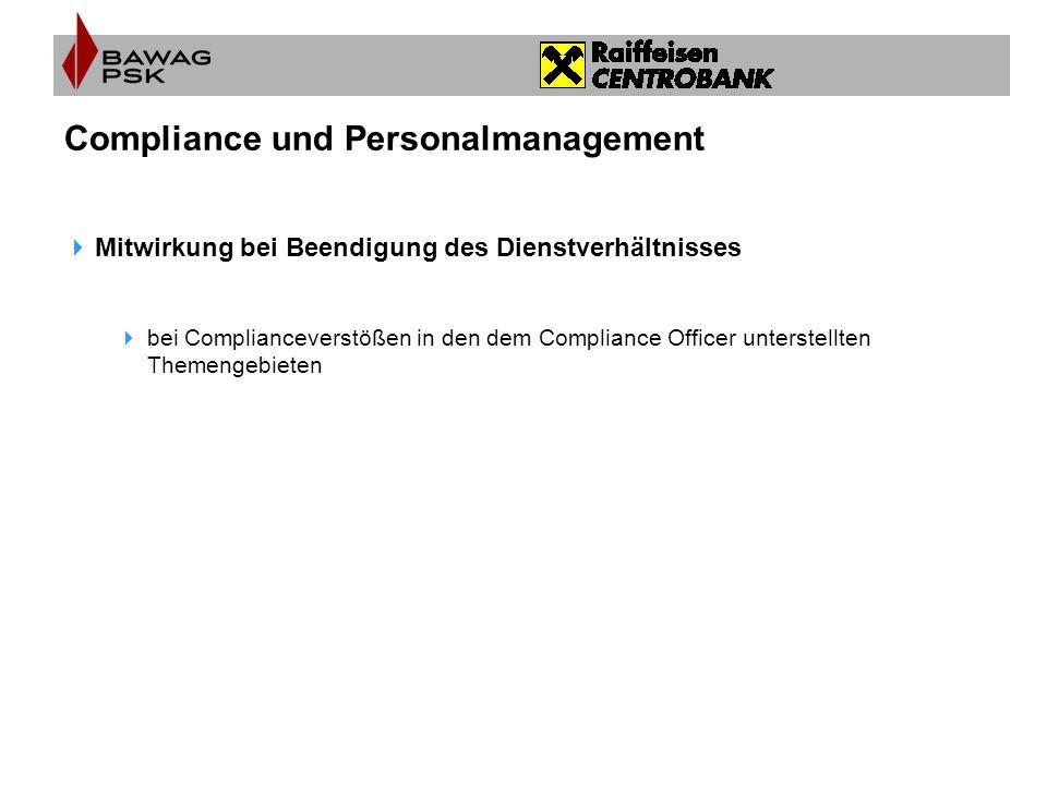 Compliance und Personalmanagement  Mitwirkung bei Beendigung des Dienstverhältnisses  bei Complianceverstößen in den dem Compliance Officer unterste