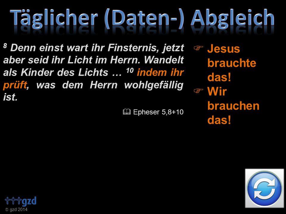  gzd 2014 8 Denn einst wart ihr Finsternis, jetzt aber seid ihr Licht im Herrn.