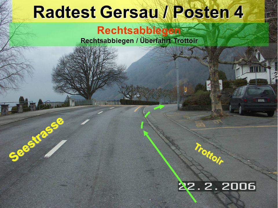 Radtest Gersau / Posten 3 Rechtsabbiegen / Stop Post Gersau Poststrasse Achtung = Stop beachten Seestrasse