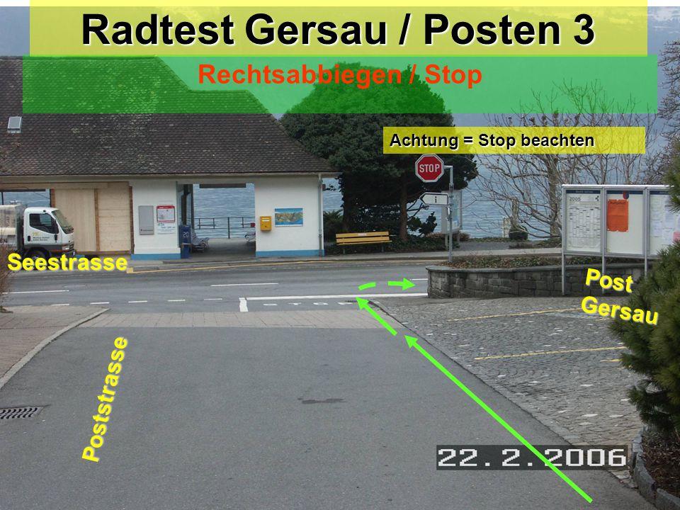 Radtest Gersau / Posten 2 Linksabbiegen/Rechtsvortritt Blick zurück / Zeichengabe / Einspuren / Vortritt ! Poststrasse Dorfstrasse
