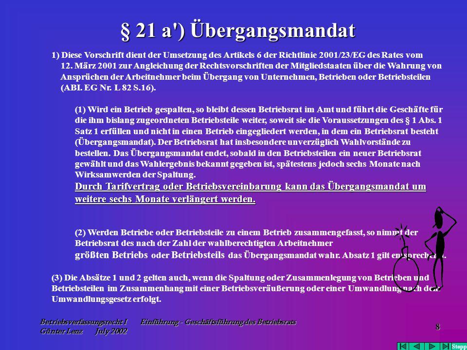 Betriebsverfassungsrecht I Einführung - Geschäftsführung des Betriebsrats Günter Lenz July 2002 8 1) Diese Vorschrift dient der Umsetzung des Artikels