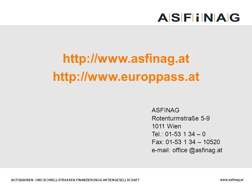 AUTOBAHNEN- UND SCHNELLSTRASSEN-FINANZIERUNGS-AKTIENGESELLSCHAFT www.asfinag.at ASFINAG Rotenturmstraße 5-9 1011 Wien Tel.: 01-53 1 34 – 0 Fax: 01-53